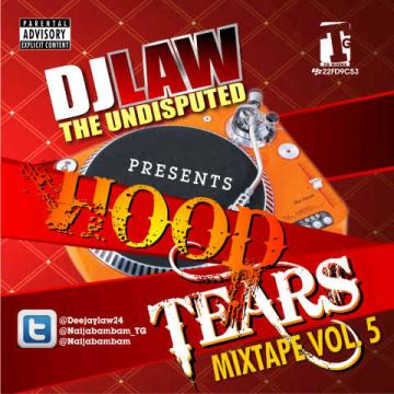Mixtape: Deejay Law - The Hood Tears Mixtape Vol5